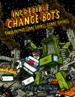 Incredible Change-Bots Two Point Something Something
