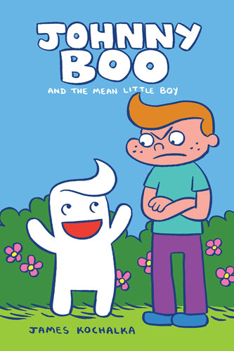 Johnny Boo (Book 4): The Mean Little Boy