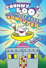 Johnny Boo (Book 8): Johnny Boo and the Ice Cream Computer
