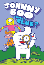 Johnny Boo (Book 11): Johnny Boo Finds a Clue?