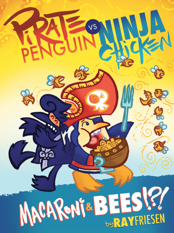 Pirate Penguin vs Ninja Chicken (Book 3): Macaroni and Bees?!?