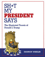 "Image for Shannon Wheeler Will Livetweet ""Sh*t My President Says"" Thursday"