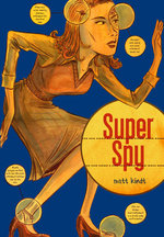 Super Spy -- HARDCOVER