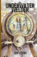 The Underwater Welder - SIGNED & NUMBERED HARDCOVER